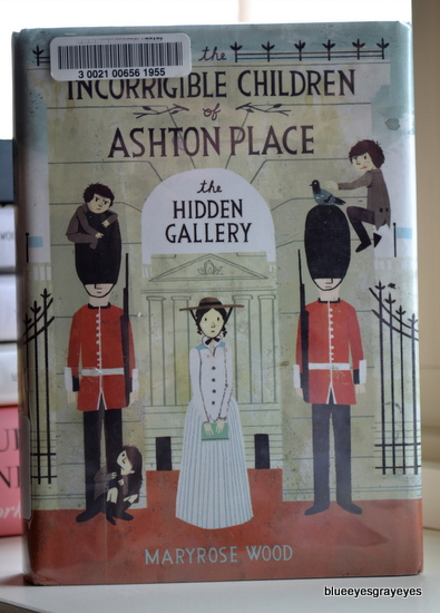The Incorrigible Children of Ashton Place, book two: The Hidden Gallery by Maryrose Wood